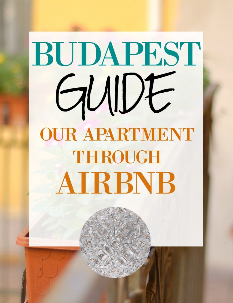 budapest guide our apartment through airbnb