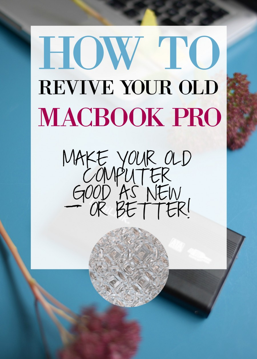 How to revive your old Macbook Pro